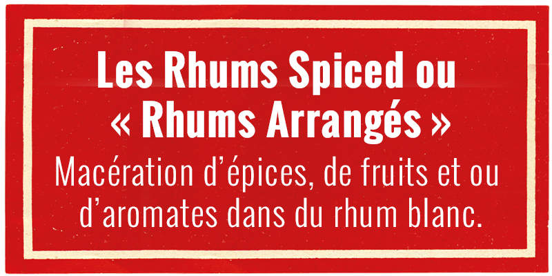 Les Rhums Spiced ou « Rhums Arrangés »